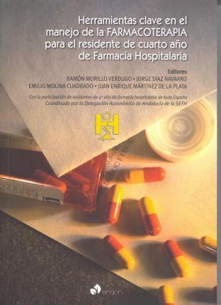 Herramientas Clave En El Manejo De La Farmacoterapia Para El Residente De Cuarto Ano De Farmacia Hospitalaria