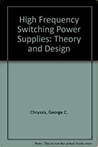 High Frequency Switching Power Supplies Theory And Design