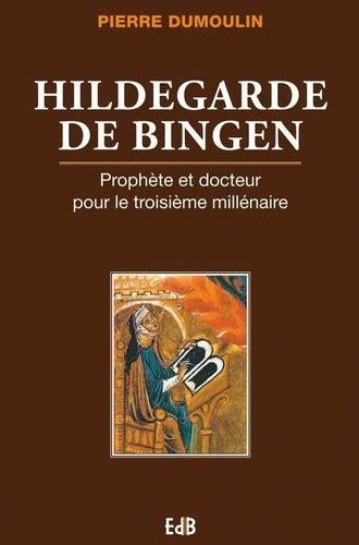 Hildegarde De Bingen Prophete Et Docteur Pour Le Troisieme Millenaire