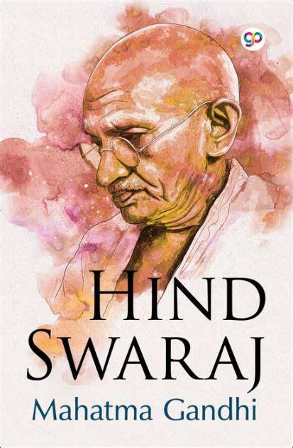 Hind Swaraj Lemancipation A Lindienne Essais