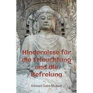 Hindernisse für die Erleuchtung und die Befreiung (German Edition)
