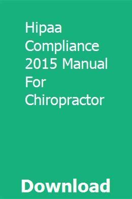Hipaa Compliance 2015 Manual For Chiropractor