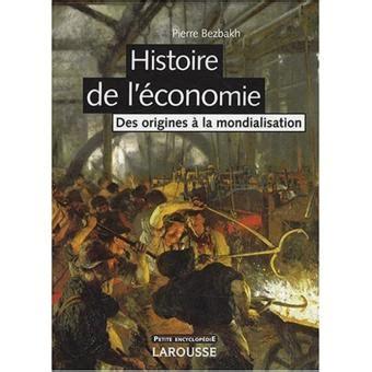 Histoire De L Economie Des Origines A La Mondialisation