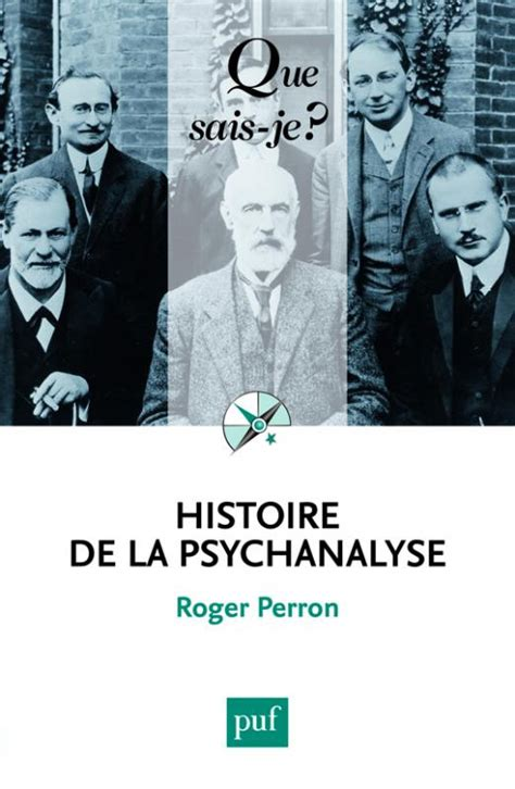 Histoire De La Psychanalyse Que Sais Je N 2415