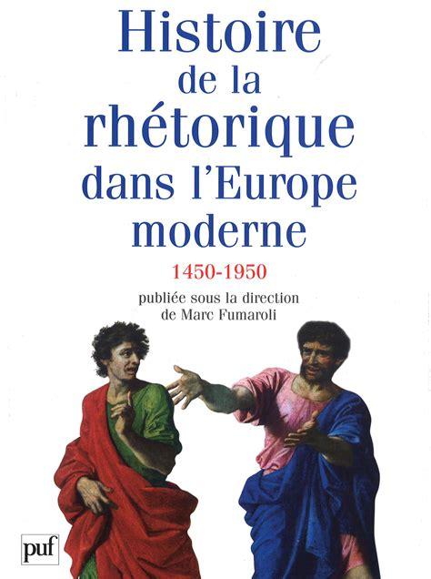 Histoire De La Rhetorique Dans Leurope Moderne 1450 1950