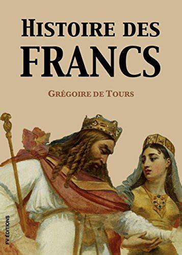 Histoire Des Francs Version Integrale