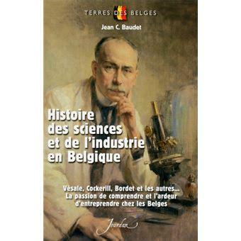 Histoire Des Sciences Et De L Industrie En Belgique
