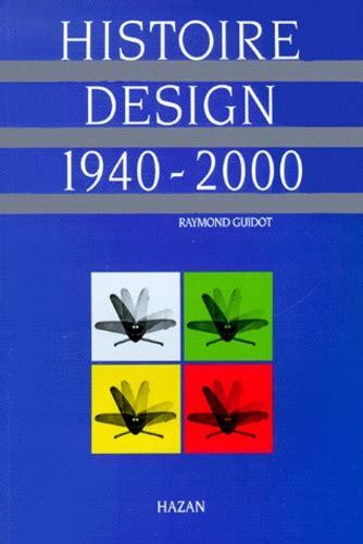 Histoire Du Design 1940 2000