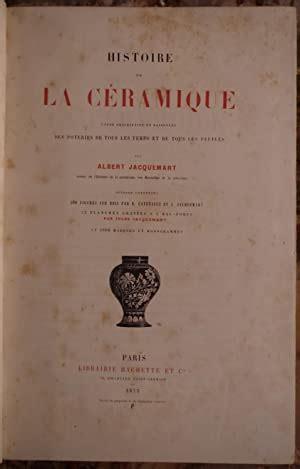 Histoire de la céramique, etude descriptive et raisonnee des poteries de tous les peuples
