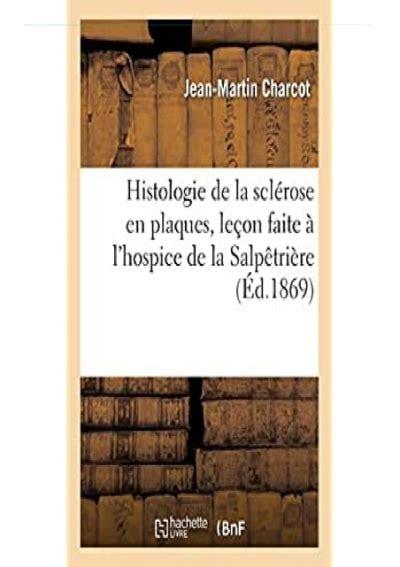Histologie De La Sclerose En Plaques Lecon Faite A L Hospice De La Salpetriere