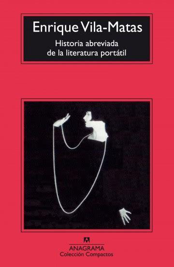 Historia Abreviada De La Literatura Portatil Compactos Anagrama