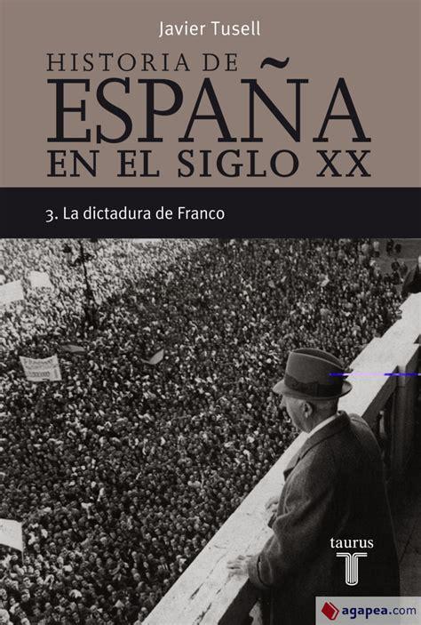 Historia De Espana 3 Siglo Xx La Dictadura De Franco Pensamiento