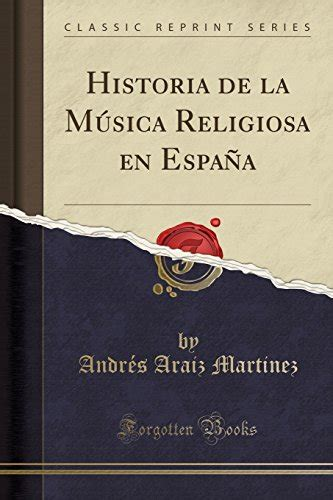 Historia De La Musica Religiosa En Espana Classic Reprint