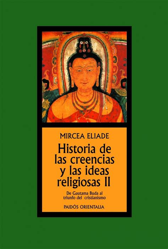 Historia De Las Creencias Y Las Ideas Religiosas Ii De Gautama Buda Al Triunfo Del Cristianismo Contextos