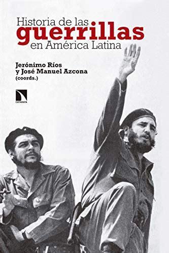 Historia De Las Guerrillas En America Latina Mayor No 717