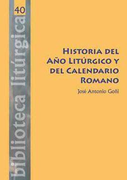 Historia Del Ano Liturgico Y Del Calendario Romano Biblioteca Liturgica