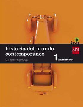 Historia Del Mundo Contemporaneo 1 Bachillerato Savia 9788467576580