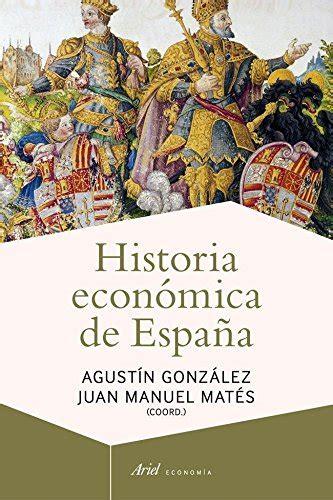 Historia Economica De Espana Ariel Economia