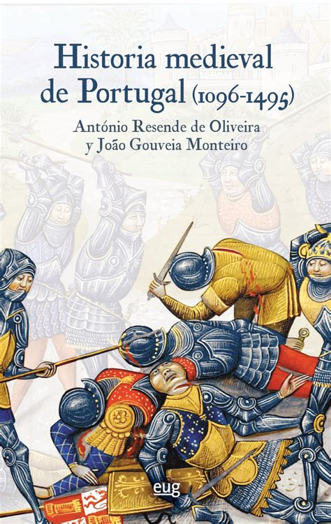 Historia Medieval De Portugal 1096 1495 Coleccion Historia