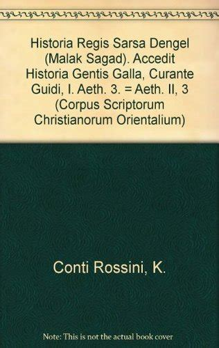 Historia Regis Sarsa Dengel Malak Sagad Accedit Historia Gentis Galla Interprete Guidi I Aeth 4 Aeth