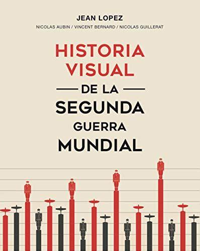 Historia Visual De La Segunda Guerra Mundial Sin Subtitulo Fuera De Coleccion