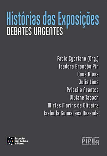 Historias Das Exposicoes Debates Urgentes Portuguese Edition