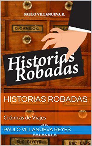 Historias Robadas Cronicas De Viajes
