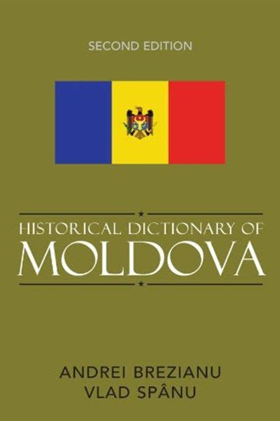 Historical Dictionary Of Moldova Historical Dictionaries Of Europe