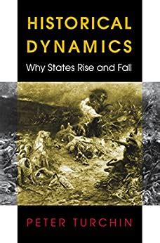 Historical Dynamics Why States Rise And Fall Princeton Studies In Complexity Book 26 English Edition