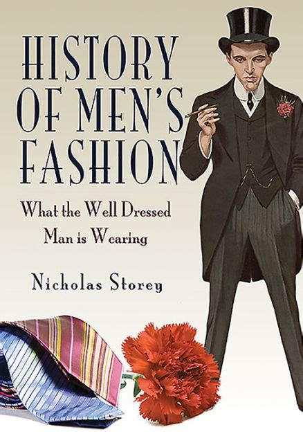 History Of Men S Fashion What The Well Dressed Man Is Wearing