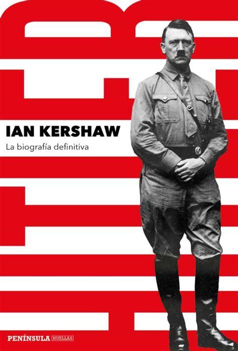 Hitler La Biografia Definitiva Huellas