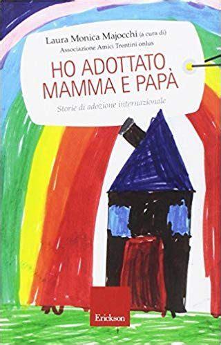 Ho Adottato Mamma E Papa Storie Di A