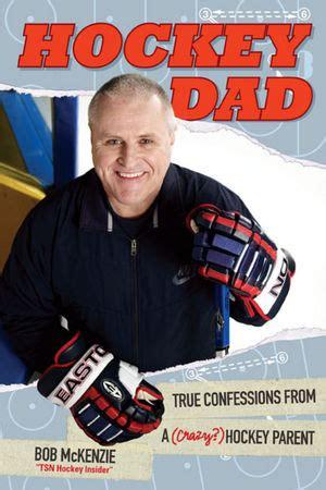 Hockey Dad True Confessions Of A Crazy Hockey Parent