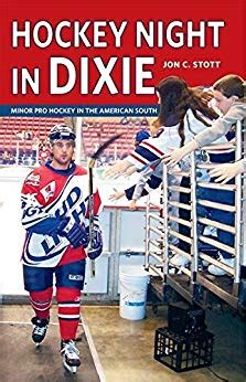 Hockey Night In Dixie Minor Pro Hockey In The American South English Edition