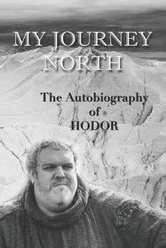 Hodor Autobiography My Journey North Gag Book Funny Thrones Memorabilia Not A Real Biography