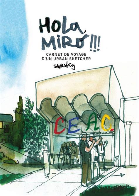 Hola Miro Carnet De Voyage D Un Urban Sketcher