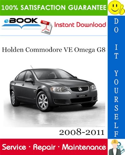 Holden Commodore Ve Omega G8 Complete Workshop Service Repair Manual 2008 2009 2010 2011