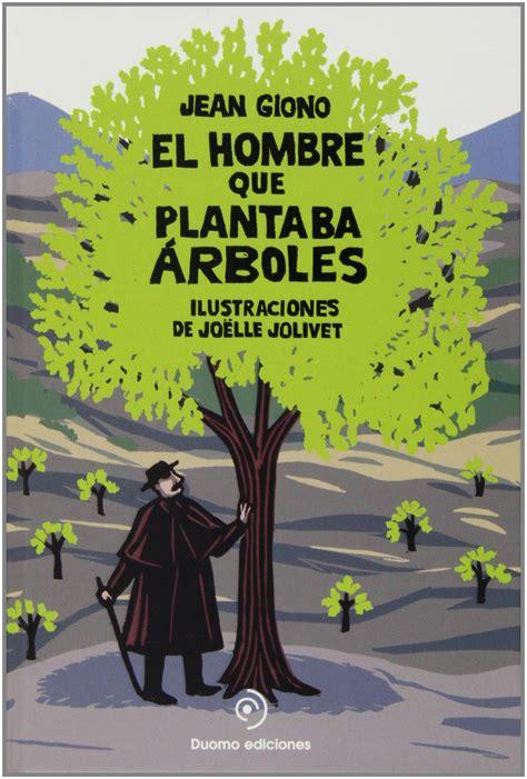 Hombre Que Plantaba Arboles El Peq Libros De La Sabiduria