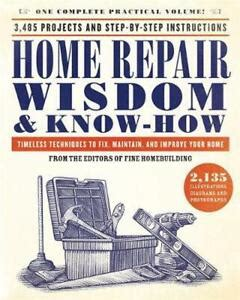 Home Repair Wisdom And Know How Timeless Techniques To Fix Maintain And Improve Your Home