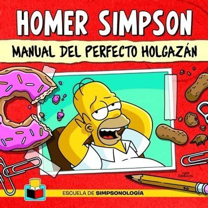 Homer Simpson Escuela De Simpsonologia Manual Del Perfecto Holgazan Ocio Y Entretenimiento