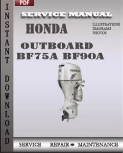 Honda Outboard Service Workshop And Repair Manual Bf75a Bf90a