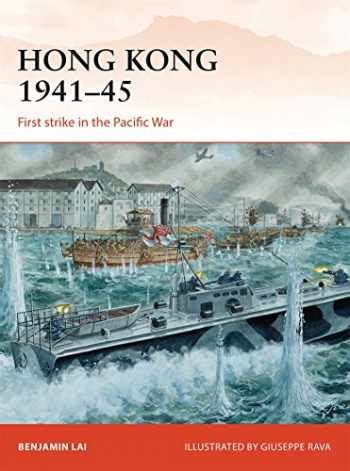 Hong Kong 1941–45: First strike in the Pacific War (Campaign)