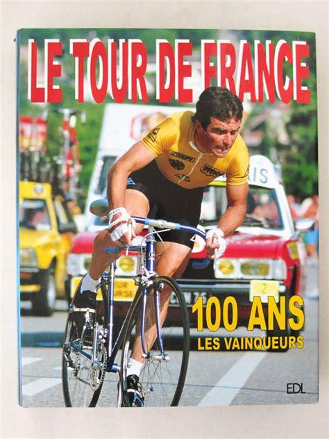 Honneur aux vainqueurs ! : 100 ans de Tour de France