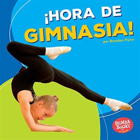 Hora De Gimnasia Gymnastics Time Bumba Books En Espanolhora De Deportes Sports Time