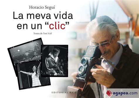 Horacio Segui La Meva Vida En Un Click Base Imatges
