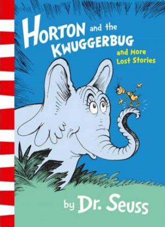 Horton And The Kwuggerbug And More Lost Stories Dr Seuss