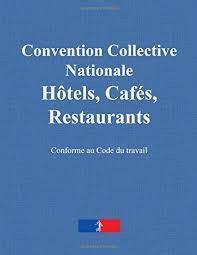 Hotels Cafes Restaurants Convention Collective Etendue 10eme Edition Brochure N 3292