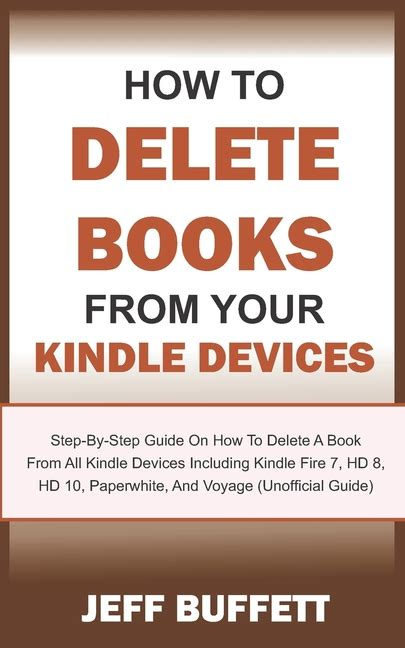 How To Delete Books From Kindle Tablets Unofficial Step By Step Guide To Delete Books From Kindle Devices