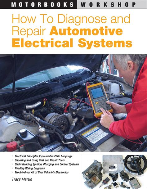 How To Diagnose And Repair Automotive Electrical Systems Motorbooks Workshop