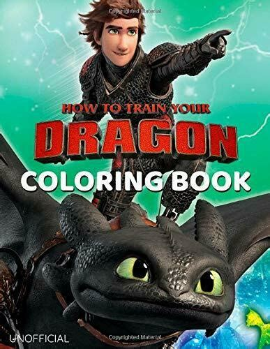 How To Train Your Dragon Coloring Book Great Coloring Book For Kids Ages 4 8 Unofficial Andamp Unauthorized